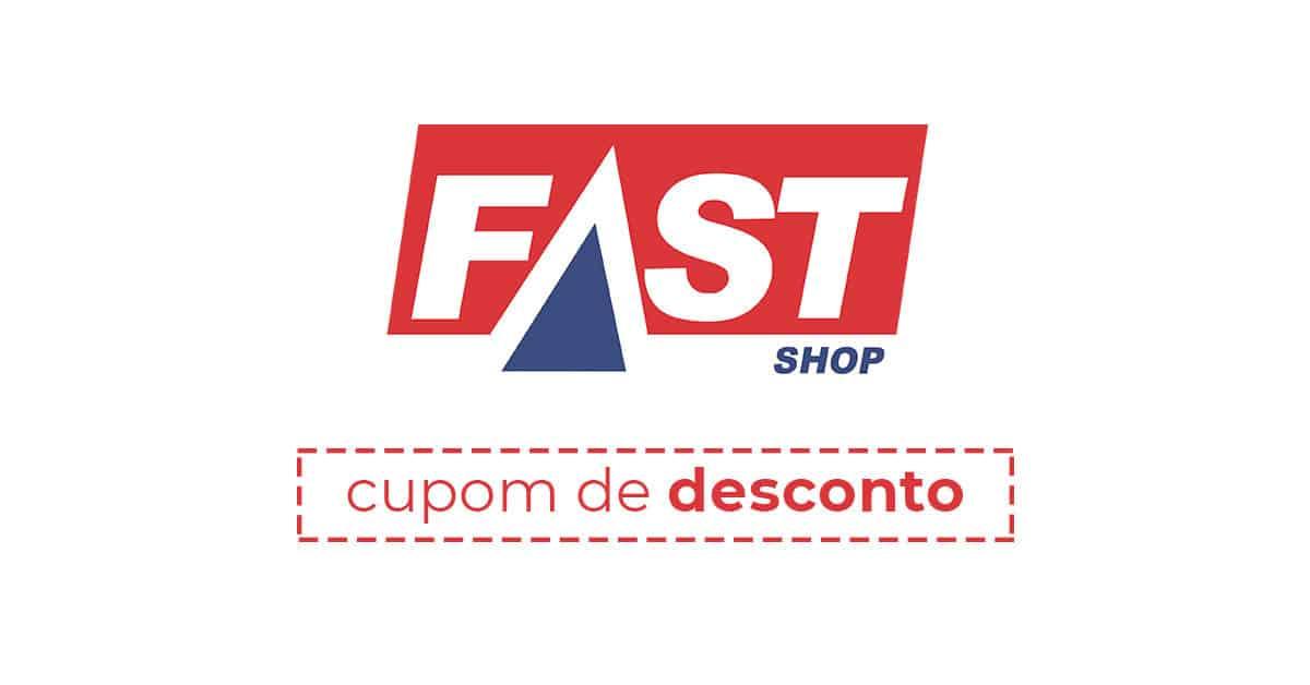 Cupom de desconto - Fast Shop
